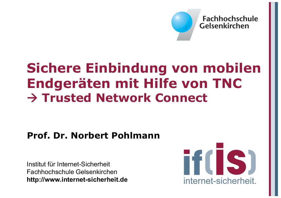 194-Sichere-Einbindung-von-mobilen-Endgeräten-mit-Hilfe-von-TNC-Trusted-Network-Connect-Prof.-Norbert-Pohlmann