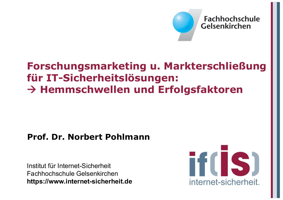 178-Forschungsmarketing-und-Markterschließung-für-IT-Sicherheitslösungen-Hemmschwellen-und-Erfolgsfaktoren-Prof.-Pohlmann