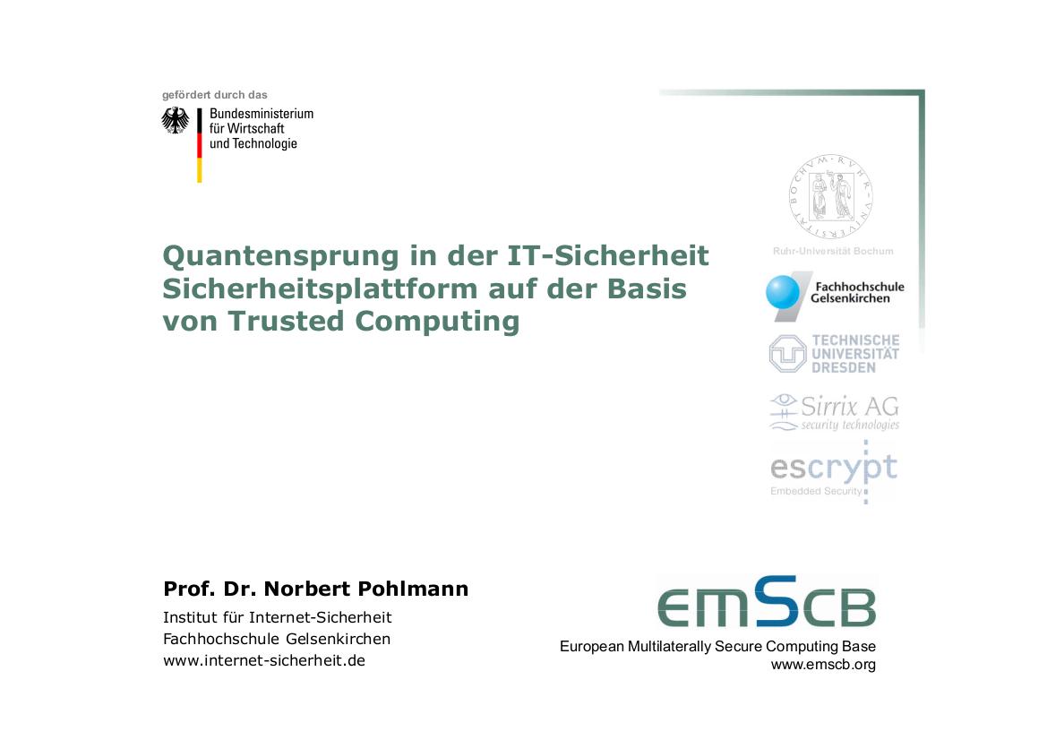 189-Quantensprung-in-der-IT-Sicherheit-Sicherheitsplattform-auf-der-Basis-von-Trusted-Computing-Prof.-Norbert-Pohlmann