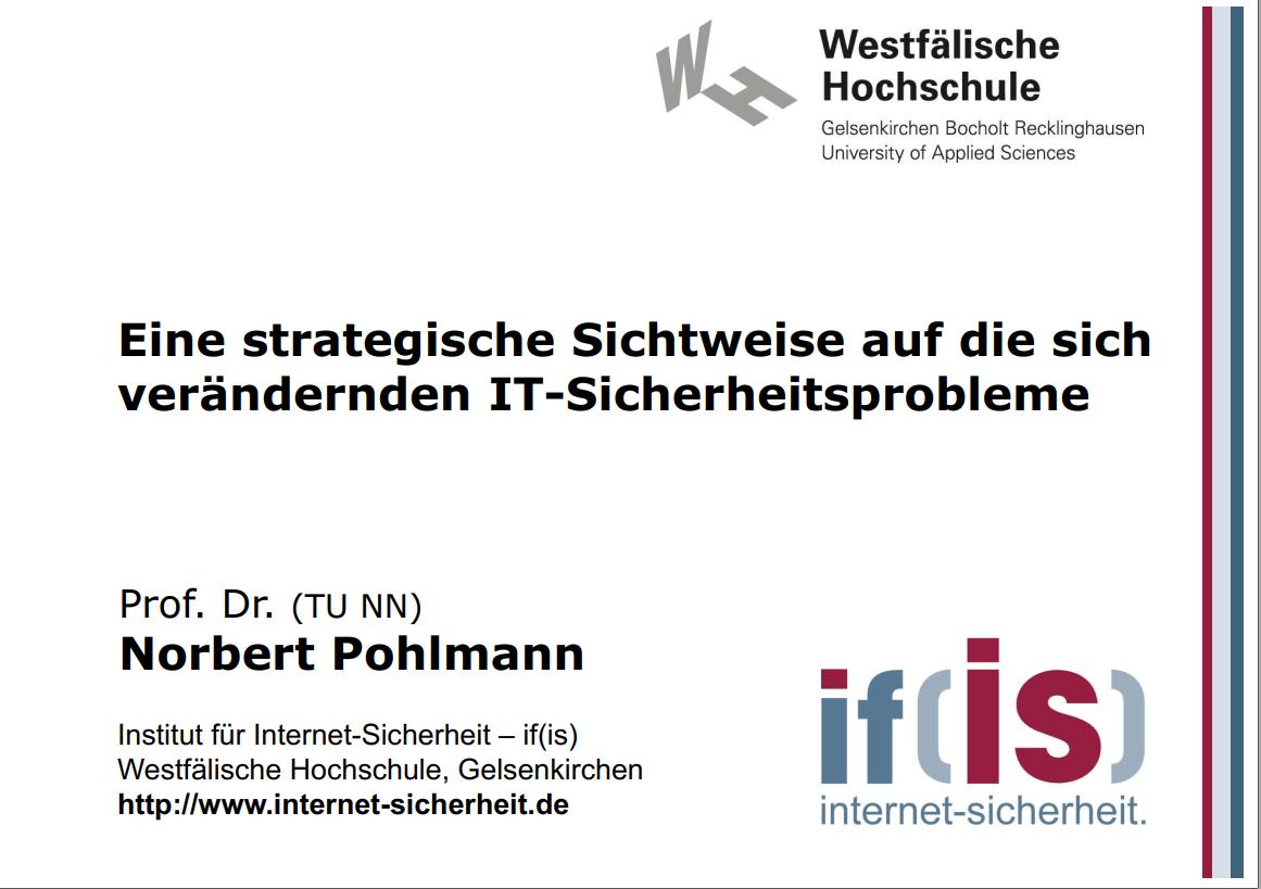 303-Eine-strategische-Sichtweise-auf-die-sich-veränderden-IT-Sicherheitsprobleme-Prof-Norbert-Pohlmann