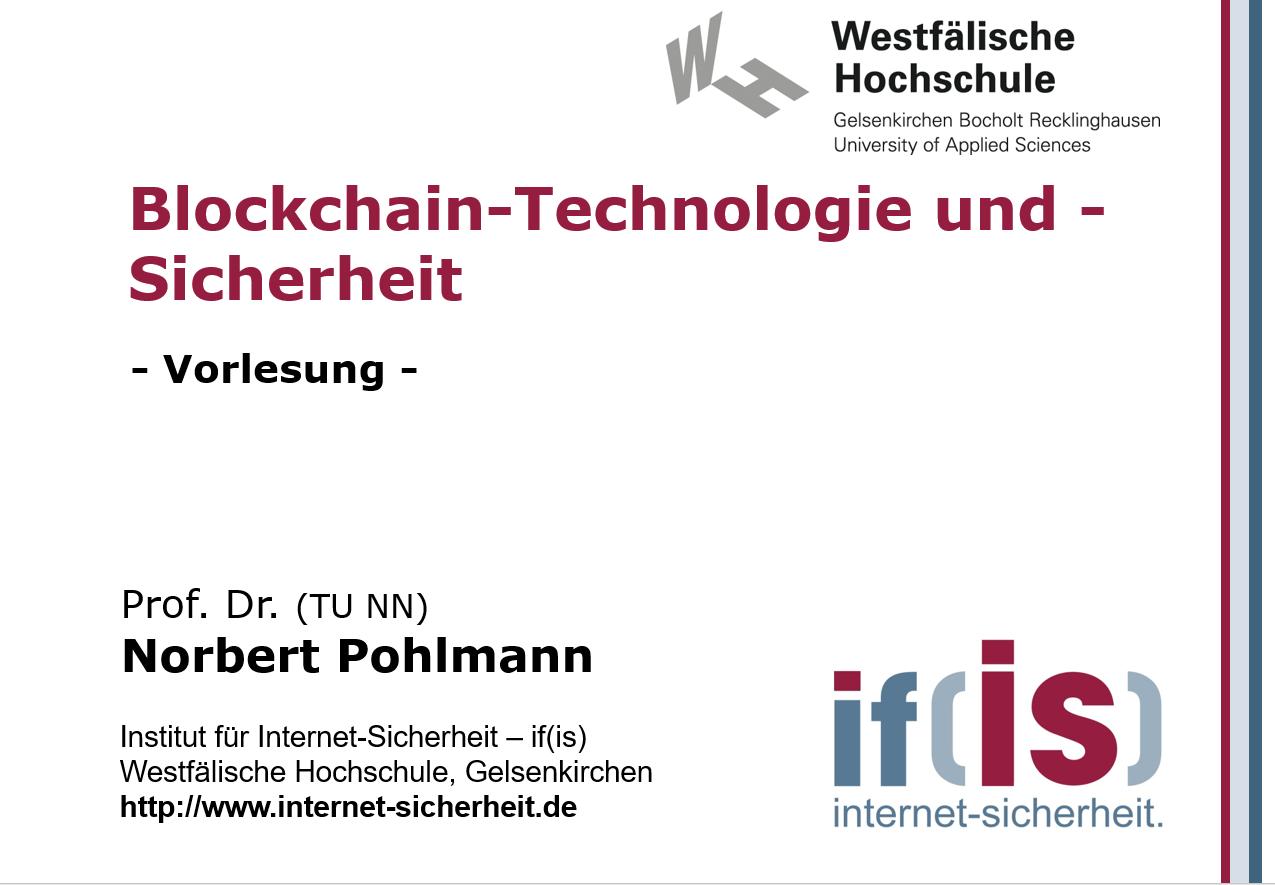 Blockchain-Technologie und -Sicherheit - Vorlesung - Prof. Norbert Pohlmann