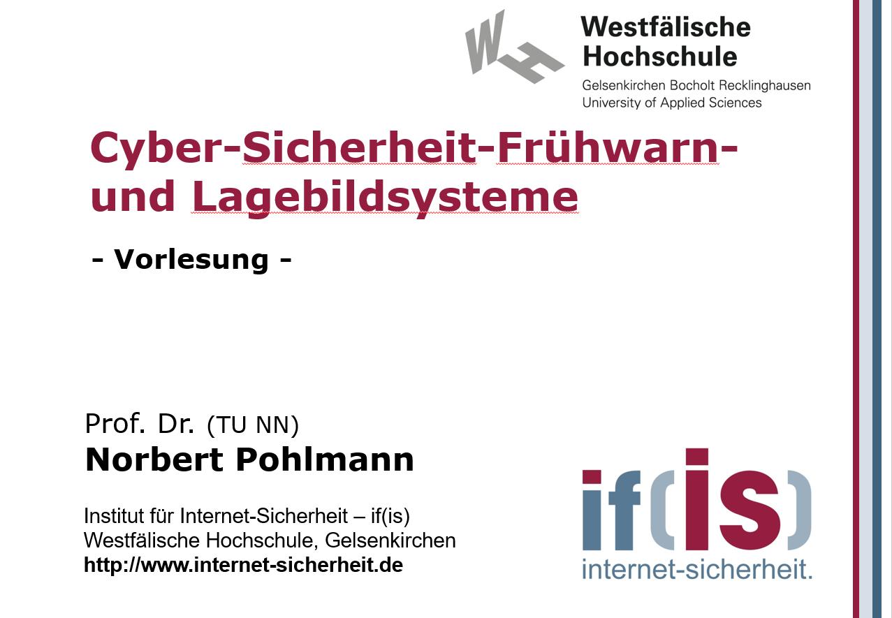 Vorlesung - Cyber-Sicherheit Frühwarn- und Lagebildsysteme - Prof. Norbert Pohlmann