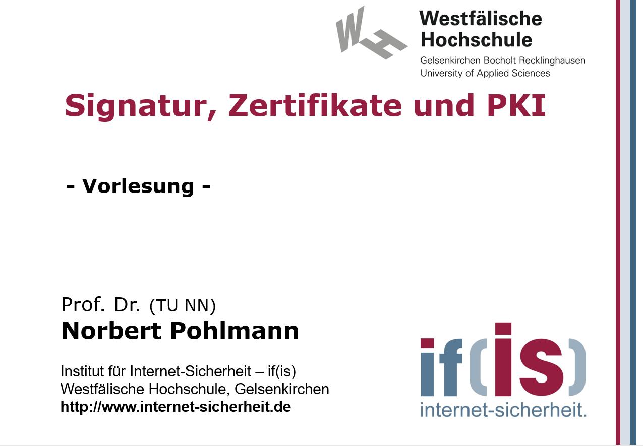 Vorlesung - Digitale Signatur Zertifikate und PKI - Prof. Norbert Pohlmann