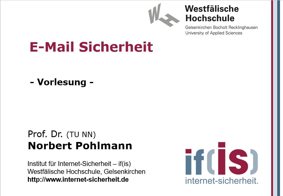 Vorlesung - E-Mail Sicherheit - Prof. Norbert Pohlmann