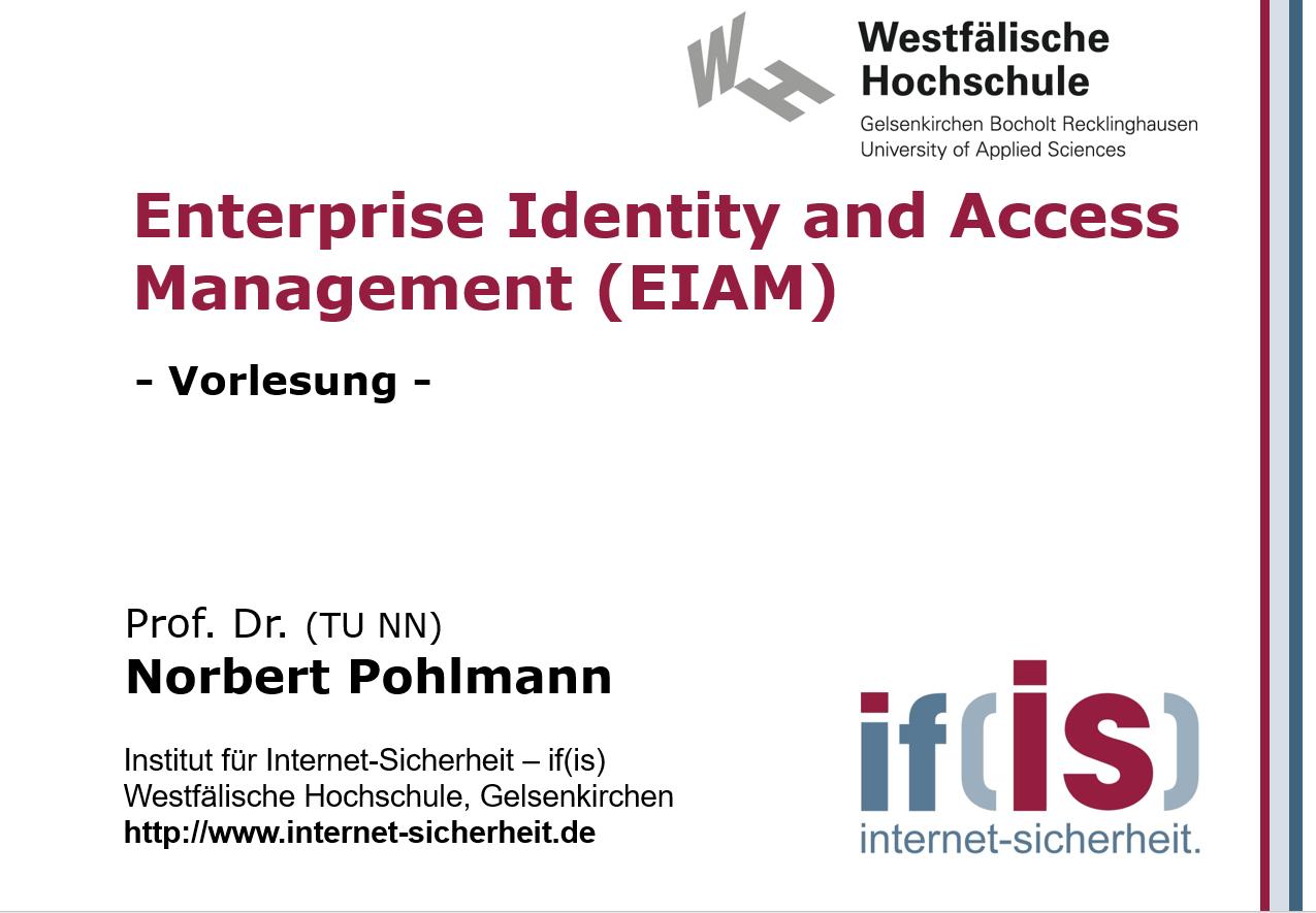 Vorlesung - Enterprise Identity und Access Management - Prof. Norbert Pohlmann
