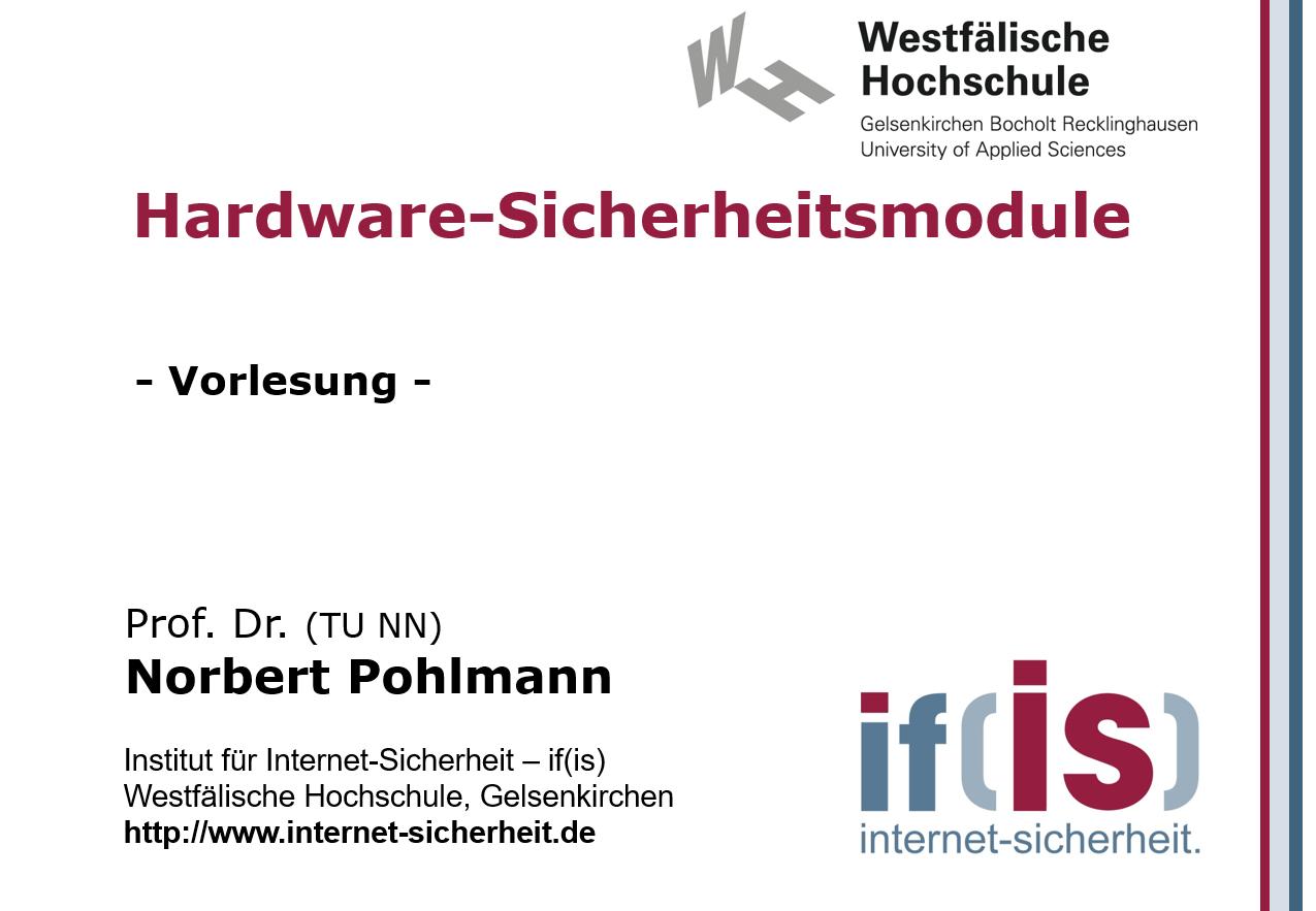 Vorlesung - Hardware-Sicherheitsmodule - Prof. Norbert Pohlmann