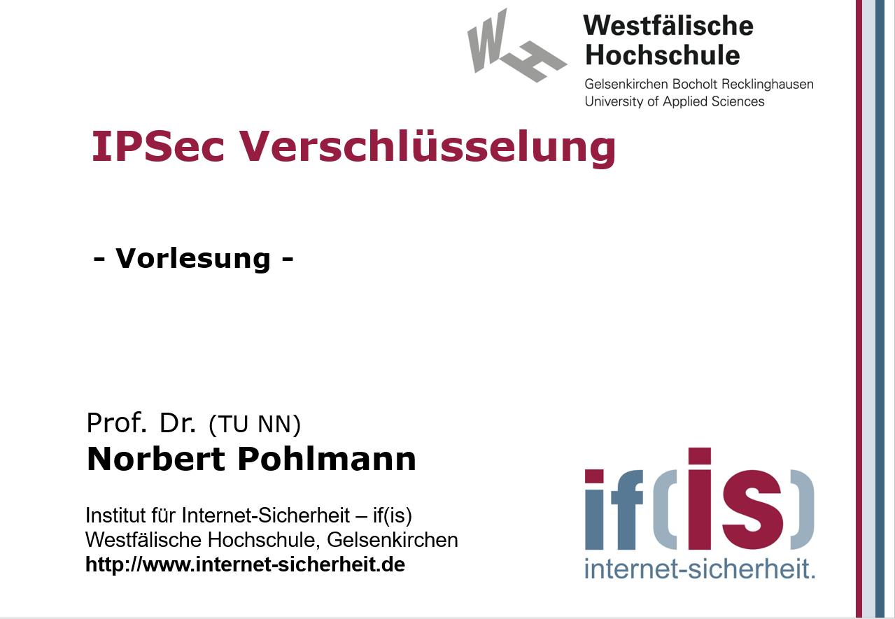 Vorlesung - IPSec Verschlüsselung - Prof. Norbert Pohlmann