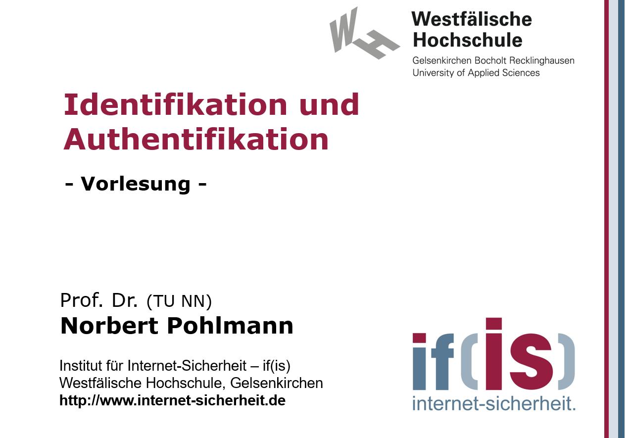 Vorlesung - Identifikation und Authentifikation - Prof. Norbert Pohlmann