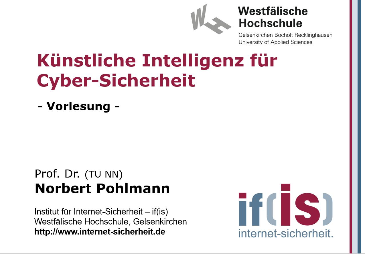 Vorlesung - Künstliche Intelligenz für Cyber-Sicherheit - Prof. Norbert Pohlmann