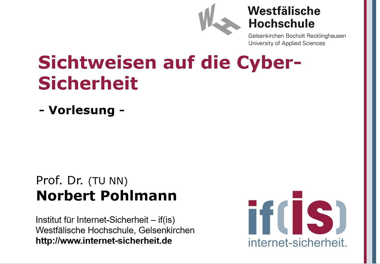 Vorlesung - Sichtweisen auf die Cyber-Sicherheit - Prof. Norbert Pohlmann