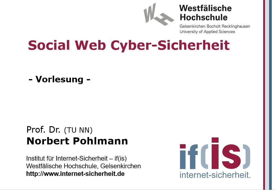 Vorlesung - Social Web Cyber-Sicherheit - Prof. Norbert Pohlmann