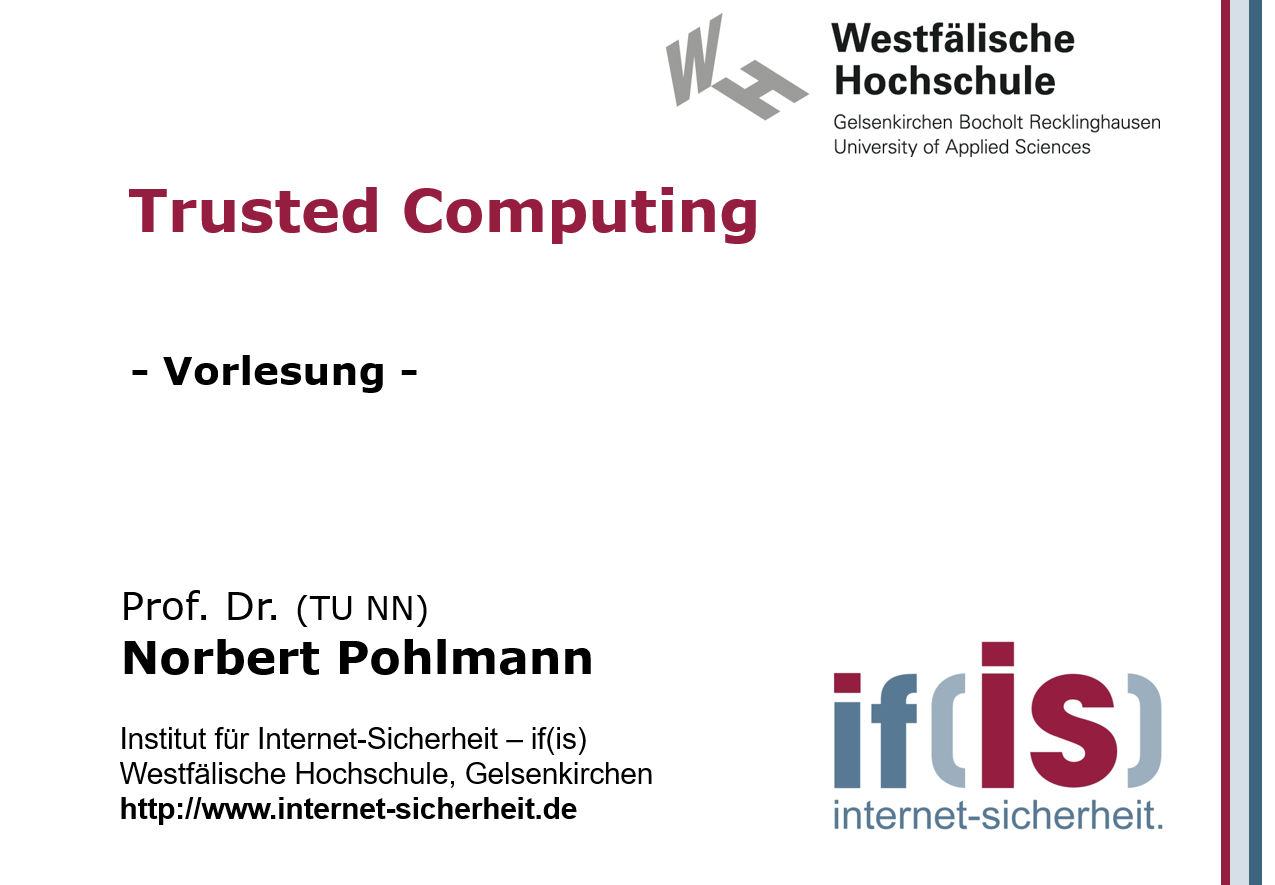 Vorlesung - Trusted Computing - Prof. Norbert Pohlmann