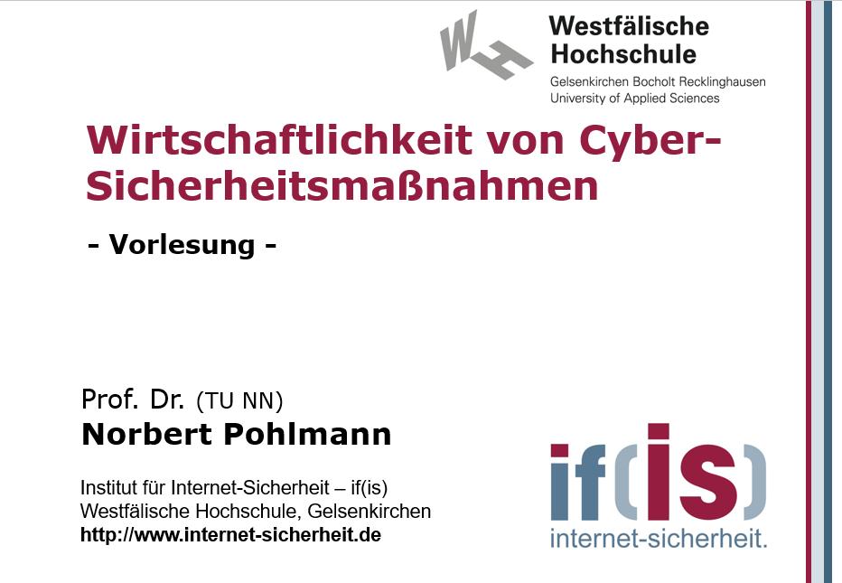 Vorlesung - Wirtschaftlichkeit von Cyber-Sicherheitsmaßnahmen - Prof. Norbert Pohlmann